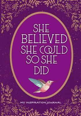 She Believed She Could So She Did, My Inspiration Journal ...