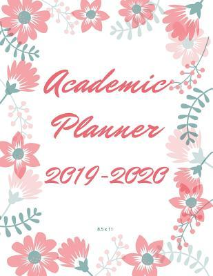 2019-2020 Academic Planner Weekly and Monthly: Plan All The Things July 2019-June 2020 Academic Planner Teacher and Student Scheduler and Organizer Monthly Calendar with Holidays