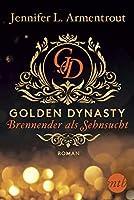 Golden Dynasty - Brennender als Sehnsucht (de-Vincent-Saga 2)