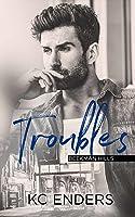 Troubles (Beekman Hills, #1)