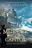 Murder at the Capitol (Lincoln's White House Mystery Book 3)