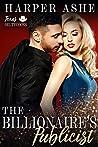 The Playboy's Publicist: A Billionaire Boss Romance (Texas Oil Tycoons Book 1)