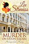 Murder on Eaton Square (A Ginger Gold Mystery, #10)