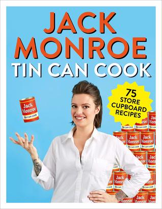 Tin Can Cook: 75 Simple Store Cupboard Recipes