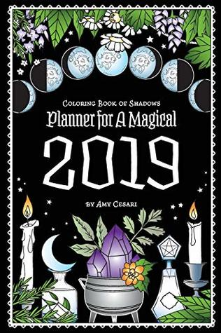 Coloring Book of Shadows: Planner for a Magical 2019 by Amy ...