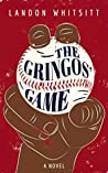 The Gringos' Game