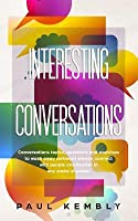 Interesting Conversations: Conversations topics, questions