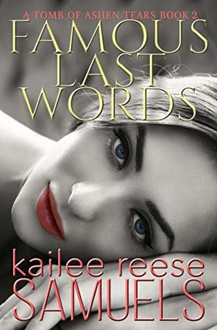 Famous Last Words by Kailee Reese Samuels