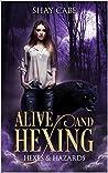 Alive & Hexing (Hexes & Hazards #1)