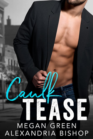 Caulk Tease by Megan  Green