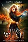 Chaos Witch (Wolf Ridge: Chaos Witch #1)