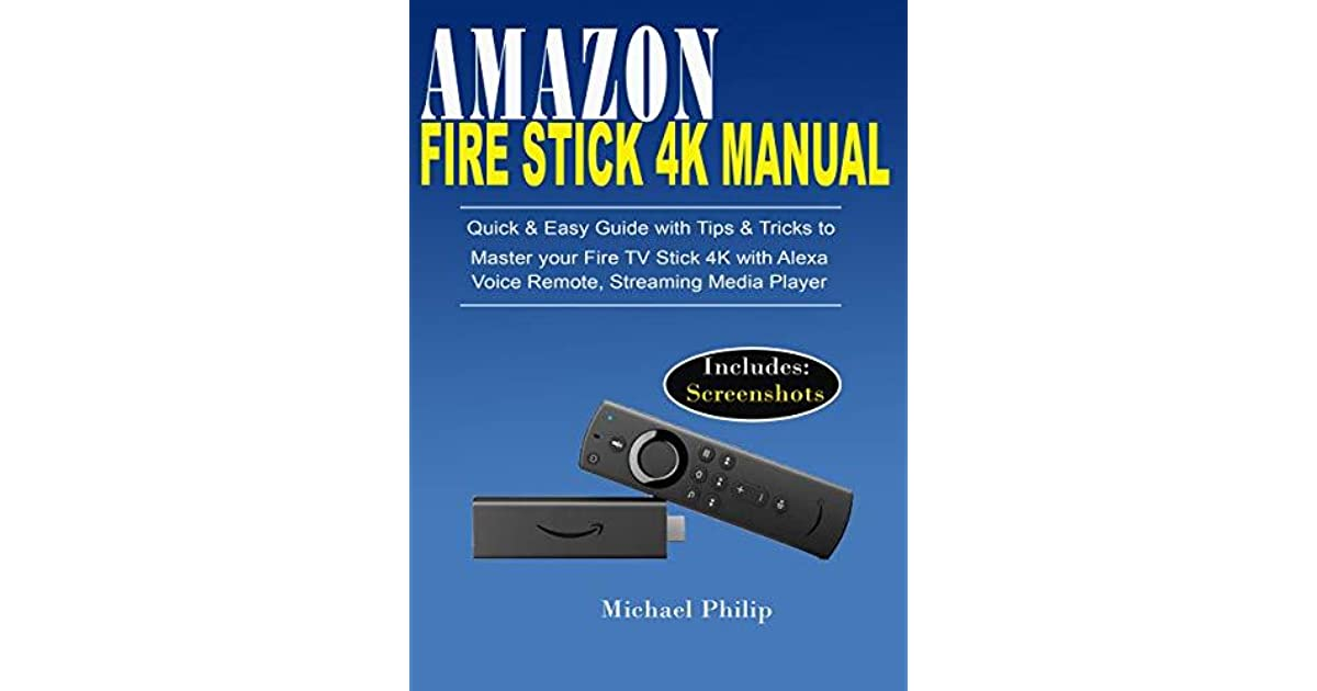 AMAZON FIRE STICK 4K MANUAL: Quick & Easy Guide with Tips