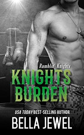 Knights Burden by Bella Jewel
