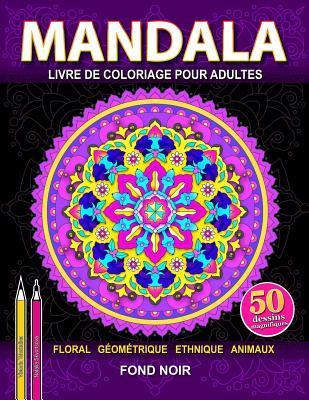 Mandala Livre De Coloriage Anti Stress Pour Adultes En Fond Noir Soulagement Du Stress Pour La Meditation Et Relaxation By Natalia Skvortsova