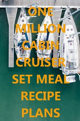 One Million Cabin Cruiser Set Meal Recipe Plans: Boating recipe planner: Bullet Style Dot Grid Journal, Diary, Planner & Notebook. 6*9 inch, 270 pages