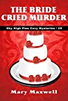 The Bride Cried Murder (Sky High Pies Cozy Mysteries Book 29)