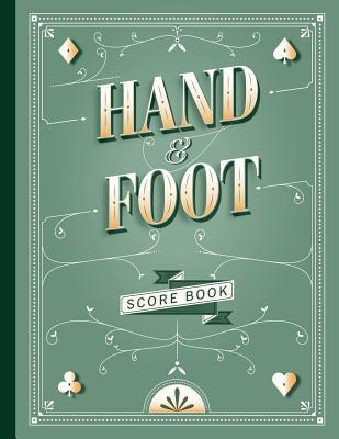 Hand and Foot Score Book: Scoring notepad to Keep record of