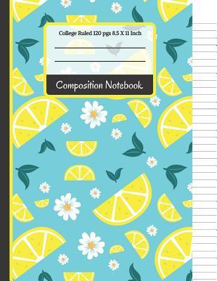 Composition Notebook: Cute Lemons & flowers College Ruled