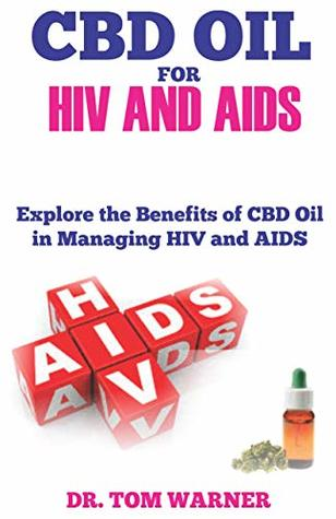 CBD OIL FOR HIV AND AIDS: Explore the Benefits of CBD Oil in