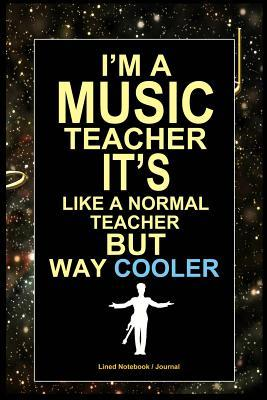 Im A Music Teacher Notebook Music Teacher Journal To Write