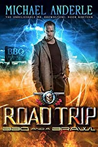Road Trip: BBQ And A Brawl (The Unbelievable Mr. Brownstone Book 19)