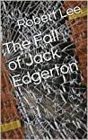 The Fall of Jack Edgerton