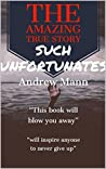 Such Unfortunates by Andrew     Mann