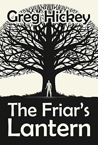 Front cover of The Friar's Lantern by Greg Hickey