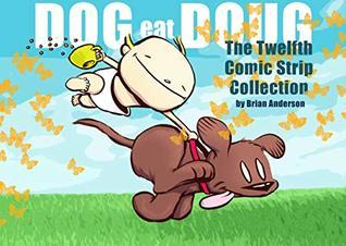 Dog Eat Doug: The Twelfth Comic Strip Collection (Dog Eat Doug #12)