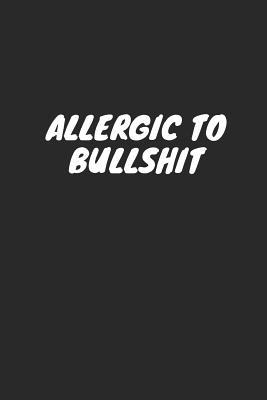 Allergic to Bullshit: Blank Lined Composition Notebook ...
