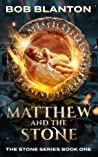 Matthew and the Stone (Stone #1)