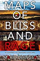 Maps of Bliss and Rage