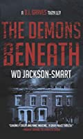 The Demons Beneath (D.I. Graves, #1)