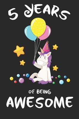 5 Years Of Being Awesome 5th Birthday Magical Unicorn Inspired