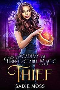 Thief (Academy of Unpredictable Magic , #3)