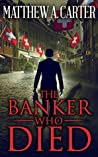 The Banker Who Died: A Novel