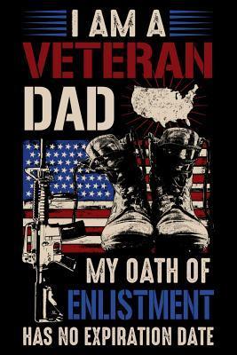 I Am A Veteran Dad My Oath Of Enlistment Has No Expiration
