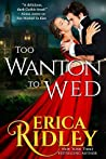 Too Wanton to Wed (Gothic Love Stories, #4)