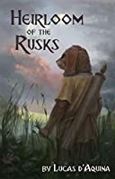 Heirloom of the Rusks