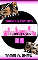 Twisted Virtues: Complex Lives