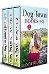 Dog Town Books 1-3 (Dog Town #1-3)