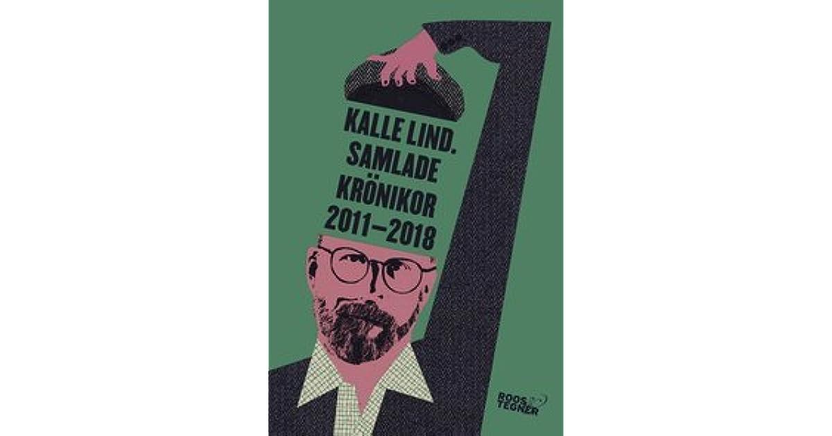 Samlade krönikor 2011-2018 by Kalle Lind