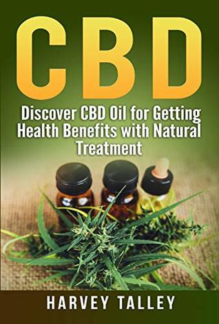 CBD: Discover CBD Oil for Getting Health Benefits with natural
