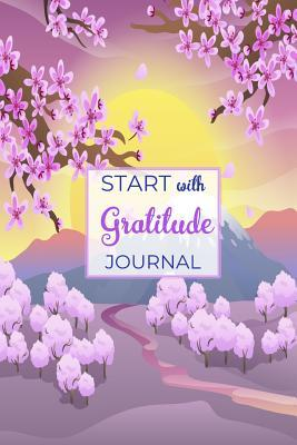 Start With Gratitude Journal: A 52 Week Guide To Cultivate An Attitude Of Gratitude Find Happiness and Peace Daily With Beautiful Floral Butterfly Design For Women(Volume 2)