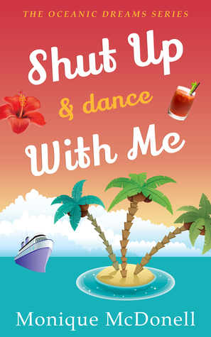 Shut Up and Dance With Me by Monique McDonell