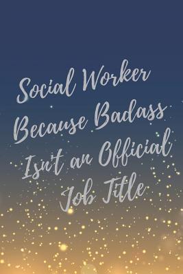 Social Worker Because Badass Isn\'t an Official Job Title ...