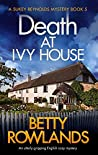 Death at Ivy House: An utterly gripping English cozy mystery (A Sukey Reynolds Mystery Book 5)