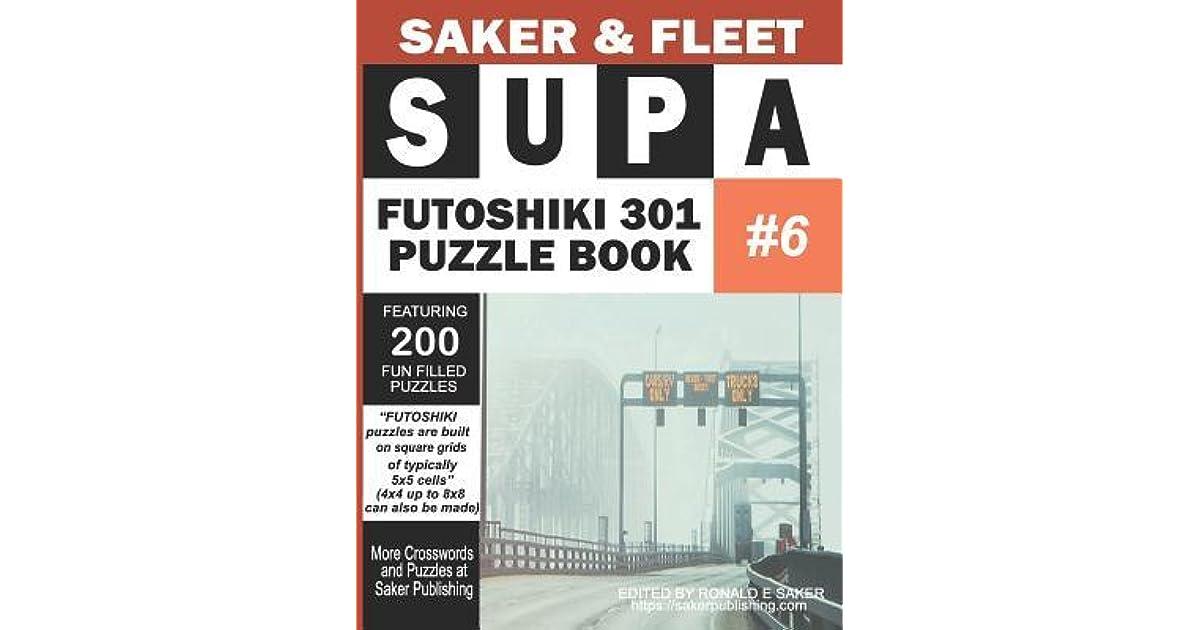 Supa Futoshiki 301 Puzzle Book #6: Featuring 200 Fun Filled