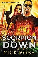 Scorpion Down: A Dan Roy Thriller (Dan Roy Series)