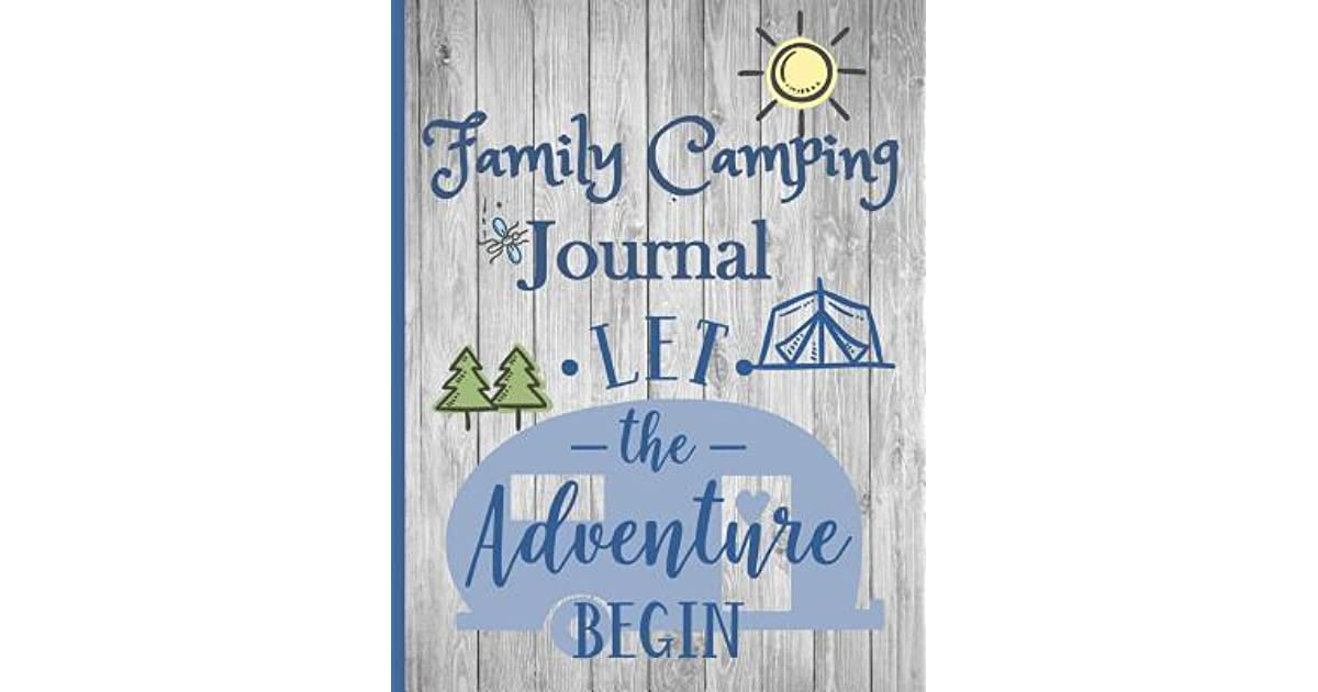 Family Camping Journal, Let the Adventure Begin: Blank